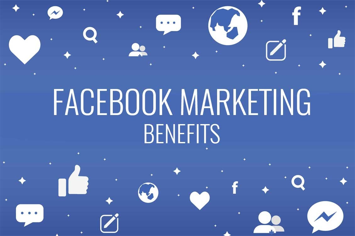 Top Benefits of Facebook Marketing for Your Business