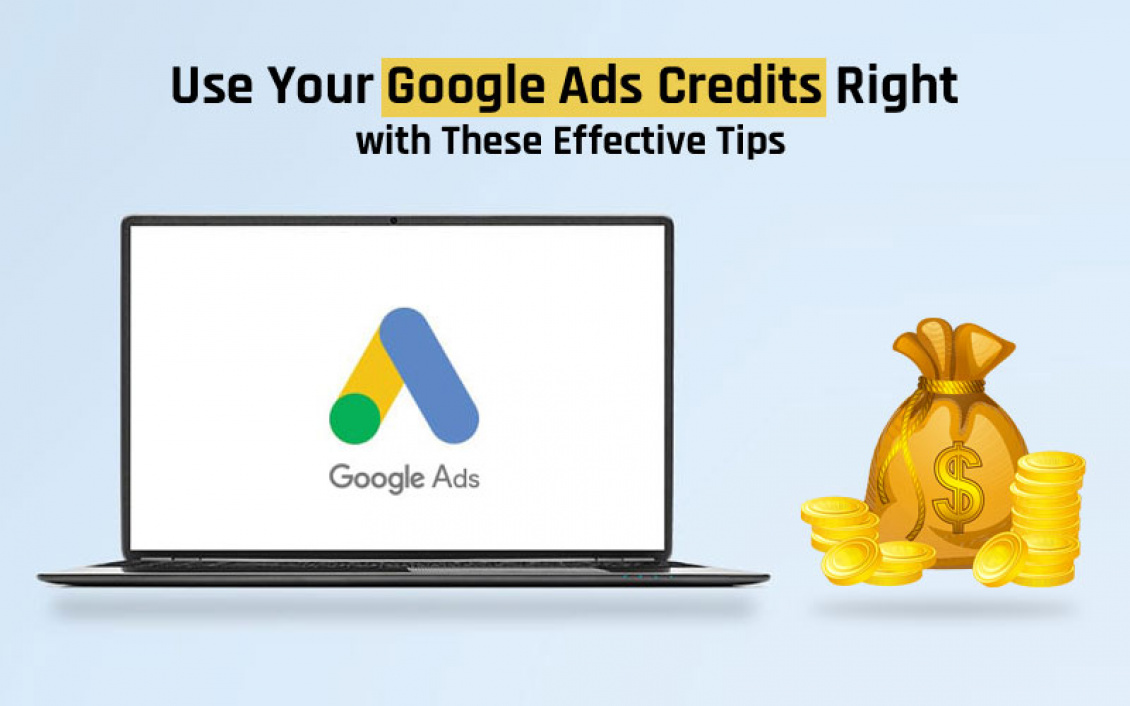 Use Your Google Ads Credits Right with These Effective Tips